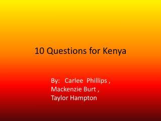 10 Questions  for Kenya