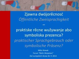 "Měto Nowak  Forum ""Mehr Akzeptanz""  Źeń europskich rěcow 26. 9. 2013"