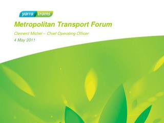 Metropolitan Transport Forum Clement Michel � Chief Operating Officer