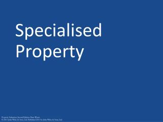 Specialised Property