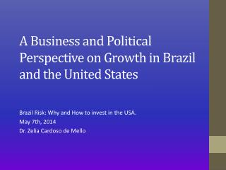 A Business and Political Perspective on Growth in Brazil and the United States