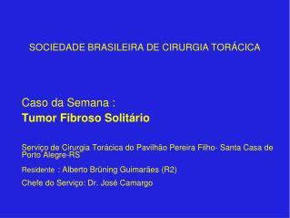 SOCIEDADE BRASILEIRA DE CIRURGIA TORÁCICA