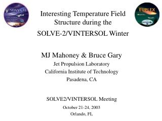 Interesting Temperature Field  Structure during the  SOLVE-2/VINTERSOL Winter