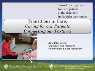 Transitions in Care: Caring for our Patients Connecting our Partners