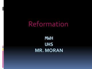 MWH UHS MR. Moran