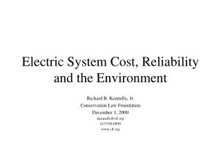 Electric System Cost, Reliability and the Environment