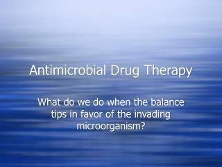 Antimicrobial Drug Therapy