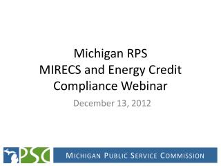 Michigan RPS MIRECS and Energy Credit Compliance Webinar