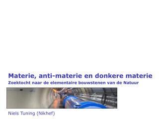 Materie , anti- materie  en  donkere materie