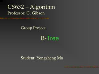 Group Project 	B- Tree Student: Yongsheng Ma