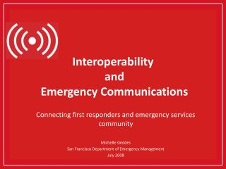 Interoperability  and  Emergency Communications