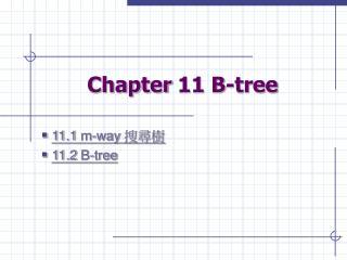 Chapter 11 B-tree