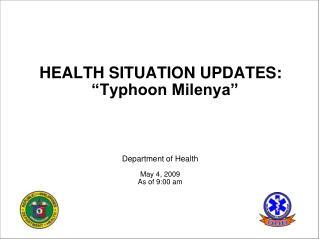 "HEALTH SITUATION UPDATES:   ""Typhoon Milenya"""