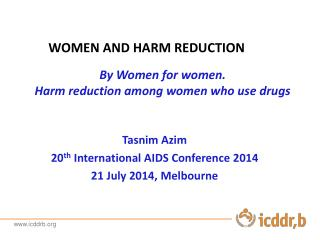 By Women for women.  Harm reduction among women who use drugs