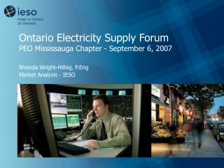 Ontario Electricity Supply Forum PEO Mississauga Chapter - September 6, 2007