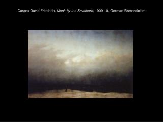 Caspar David Friedrich,  Monk by the Seashore , 1909-10, German Romanticism