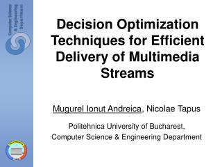 Decision Optimization Techniques for Efficient Delivery of Multimedia Streams