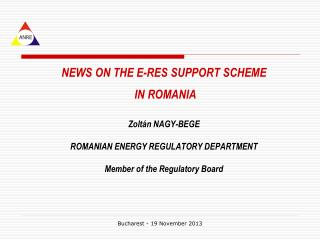 NEWS  ON  THE E-RES SUPPORT SCHEME  IN ROMANIA Zolt á n NAGY-BEGE