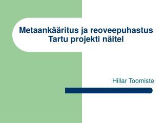 Metaankääritus ja reoveepuhastus Tartu projekti näitel