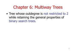 Chapter 6: Multiway Trees