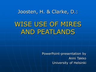 Joosten, H.  Clarke, D.:  WISE USE OF MIRES AND PEATLANDS