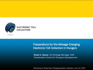 Preparations for the Mileage Charging Electronic Toll Collection in Hungary