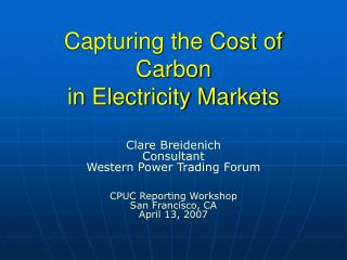 Capturing the Cost of Carbon in Electricity Markets