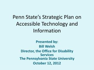 Penn State�s Strategic Plan on Accessible Technology and Information