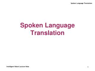 Spoken Language Translation