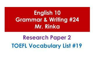 English 10  Grammar & Writing #24 Mr.  Rinka