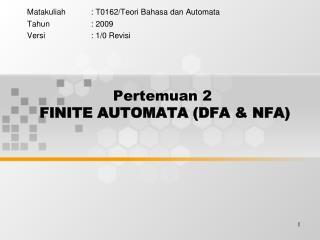 Pertemuan 2 FINITE AUTOMATA (DFA & NFA) ?