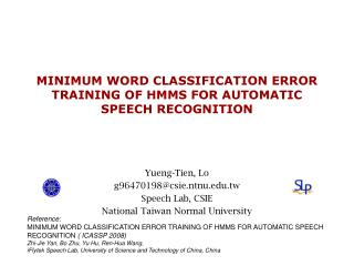 MINIMUM WORD CLASSIFICATION ERROR TRAINING OF HMMS FOR AUTOMATIC SPEECH RECOGNITION