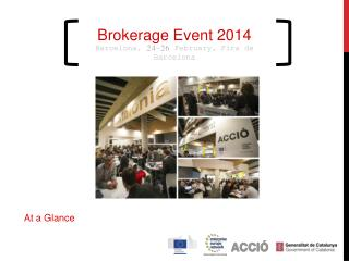 Brokerage Event  2014 Barcelona, 24-26  February ,  Fira  de Barcelona