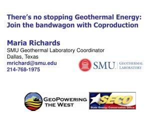 There's no stopping Geothermal Energy: Join the bandwagon with Coproduction Maria Richards