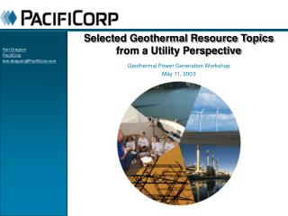 Selected Geothermal Resource Topics from a Utility Perspective