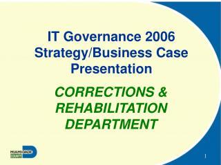 IT Governance 2006 Strategy/Business Case Presentation