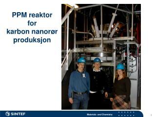 PPM reaktor  for  karbon nanorør produksjon