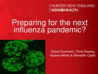 David Durrheim, Chris Kewley, Nadine White & Meredith Caelli