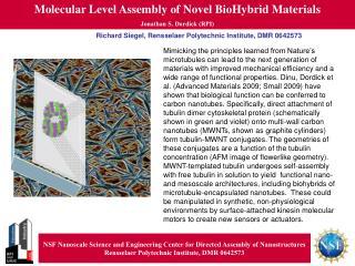 Molecular Level Assembly of Novel BioHybrid Materials Jonathan S. Dordick (RPI)
