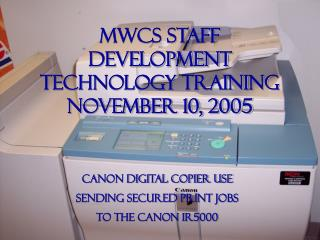 MWCS STAFF DEVELOPMENT TECHNOLOGY TRAINING November 10, 2005