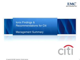 Ionix Findings & Recommendations for Citi Management Summary