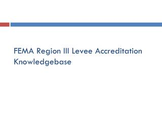 FEMA Region III Levee Accreditation Knowledgebase