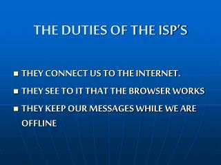 THE DUTIES OF THE ISP�S