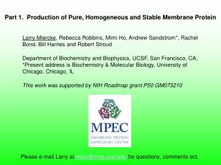 Part 1.  Production of Pure, Homogeneous and Stable Membrane Protein