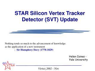 STAR Silicon Vertex Tracker Detector (SVT) Update