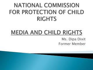 NATIONAL COMMISSION FOR PROTECTION OF CHILD RIGHTS  MEDIA AND CHILD RIGHTS