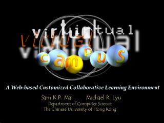Sam K.P. Ma          Michael R. Lyu Department of Computer Science