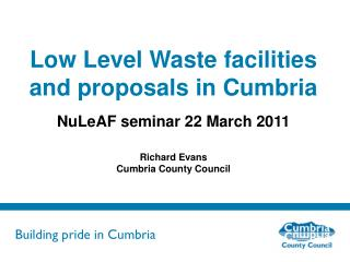 Low Level Waste facilities and proposals in Cumbria