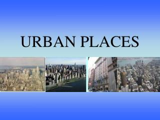 URBAN PLACES