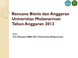 Rencana Bisnis dan Anggaran Universitas Mulawarman Tahun Anggaran 2013